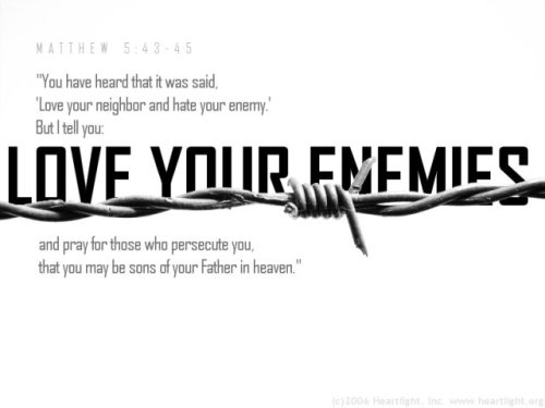 Love Your Enemies Mt 5:43-45